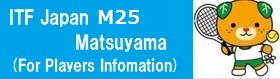 ITF Japan M25 Matsuyama For Players Infomation
